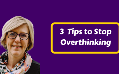 3 Tips to Stop Overthinking