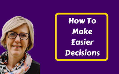 How To Make Decisions Easier